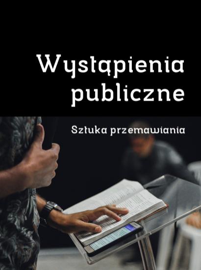 Kurs Wystąpienia publiczne.  Sztuka przemawiania