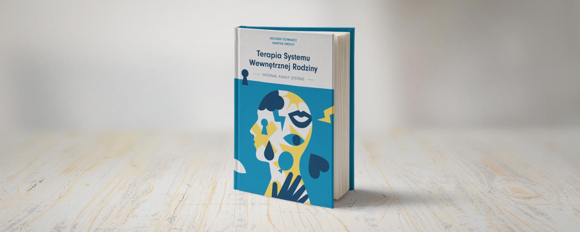 Terapia systemu wewnętrznej rodziny IFS - książka 2