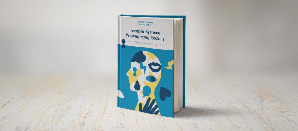 Terapia systemu wewnętrznej rodziny IFS - książka 1