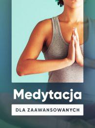 Kurs Medytacja dla zaawansowanych